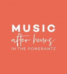 Music After Hours in the Pomerantz