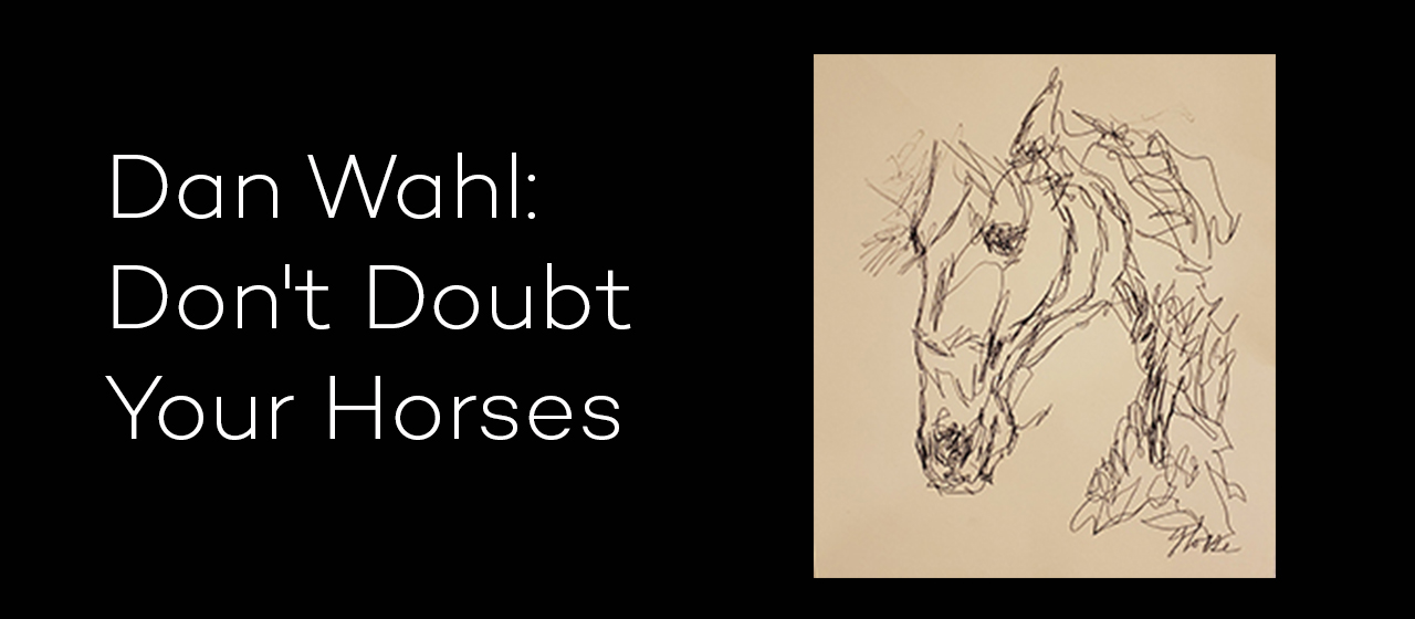 Dan Wahl: Don't Doubt Your Horses