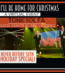 I'll Be Home For Christmas - Tonic Sol-fa, & Shaun Johnson & the Big Band Experience
